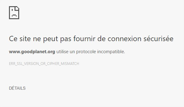 "Le même bug sous Chrome ""ERR_SSL_VERSION_OR_CIPHER_MISMATCH"""